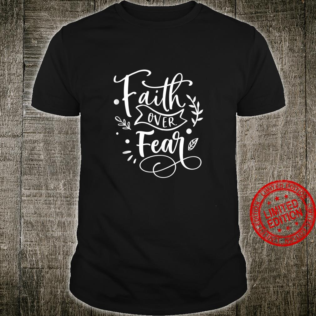 Faith Over Fear Christian Quote Positive Religious Saying Shirt