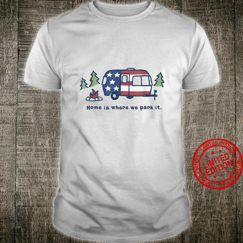 Home Is Where We Park It Camping Scout Shirt