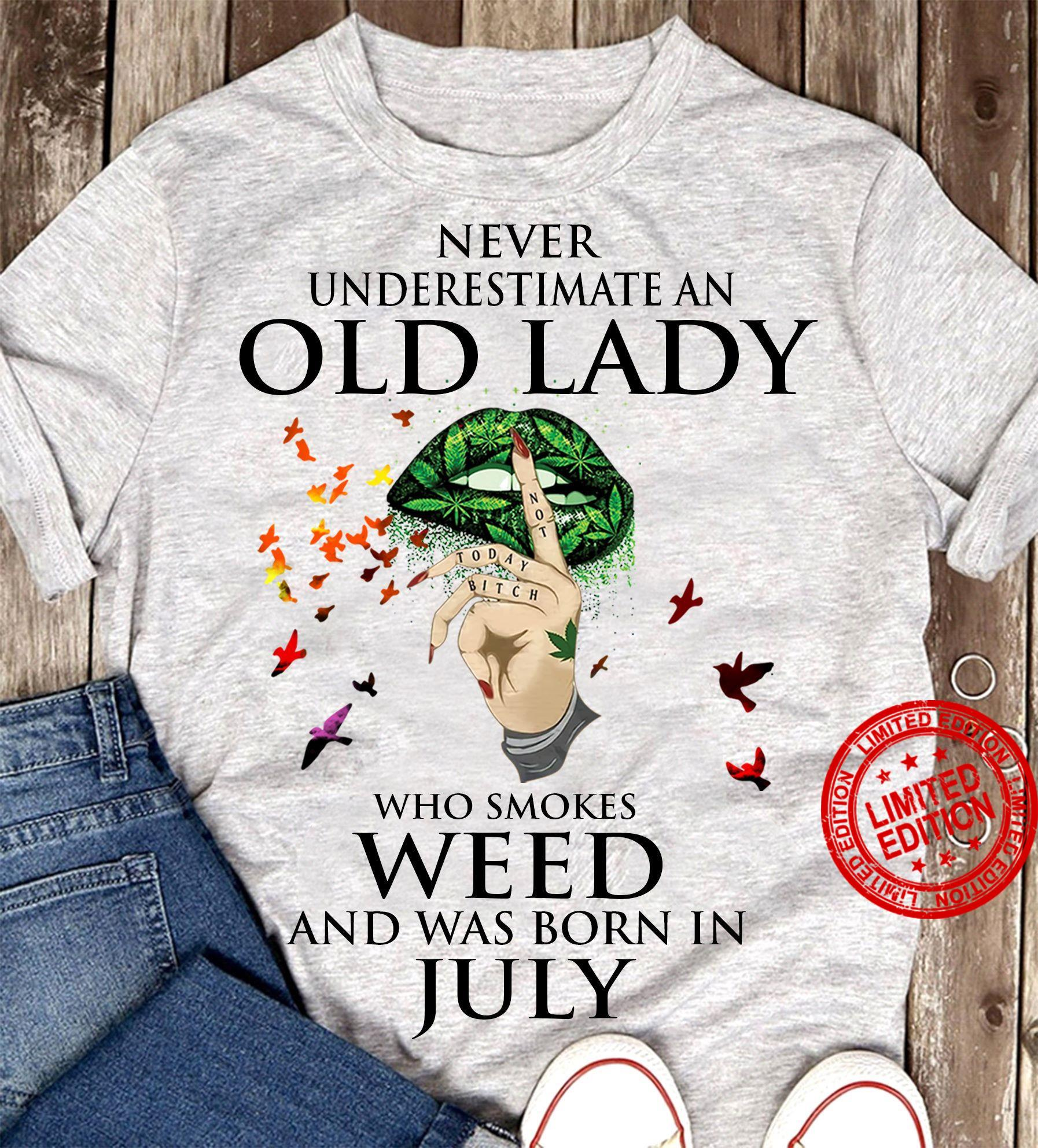 Never Underestimate An Old Lady Who Smokes Weed And Was Born In July Shirt